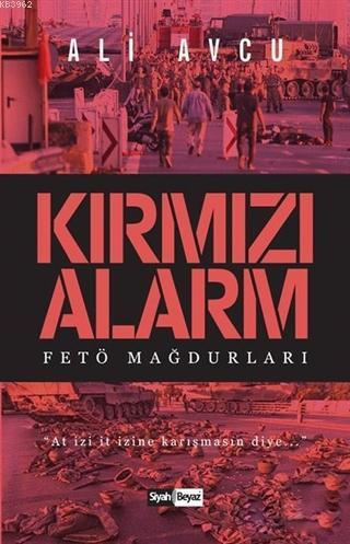 Kırmızı Alarm; Fetö Mağdurları