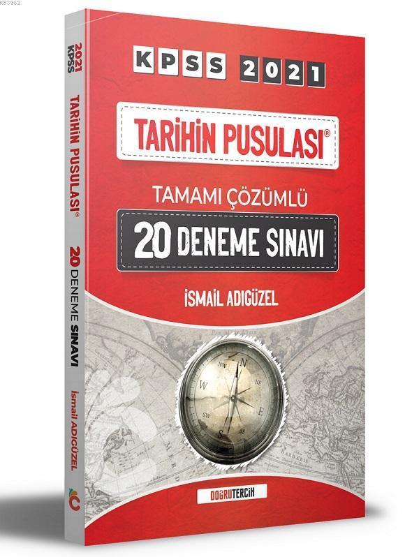 2021 KPSS Tarihin Pusulası Tamamı Çözümlü 20 Deneme Sınavı Doğru Tercih Yayınları