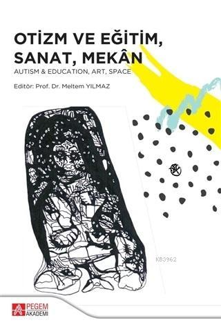 Otizm ve Eğitim Sanat Mekan Autism Education Art Space