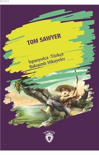 Tom Sawyer; İspanyolca - Türkçe Bakışımlı Hikayeler