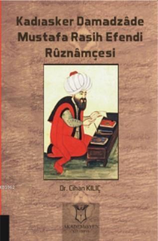 Kadıasker Damadzâde Mustafa Rasih Efendi Rûznâmçesi