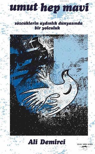 Umut Hep Mavi Sözcüklerin Aydınlık Dünyasında Bir Yolculuk