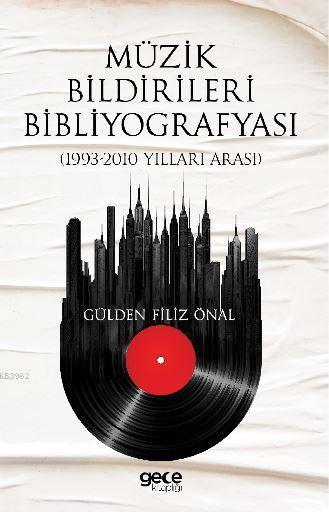 Müzik Bildirileri Bibliyografyası (1993 - 2010 Yılları Arası)