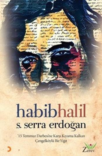Habib Halil; 15 Temmuz Darbesi'ne Karşı Kıyıma Kalkan Çengelköylü Bir Yiğit