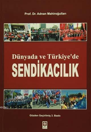 Dünyada ve Türkiye'de Sendikacılık