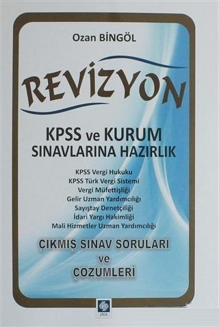 Revizyon - KPSS ve Kurum Sınavlarına Hazırlık; Çıkmış Sınav Soruları ve Çözümleri