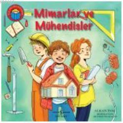 İlk Okuma Kitabım - Mimarlar ve Mühendisler