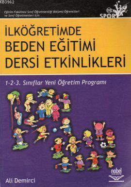 İlköğretimde Beden Eğitimi Dersi Etkinlikleri; 1- 2- 3 Sınıflar Yeni Öğretim Programı