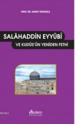 Salâhaddin-i Eyyûbî ve Kudüs'ün Yeniden Fethi