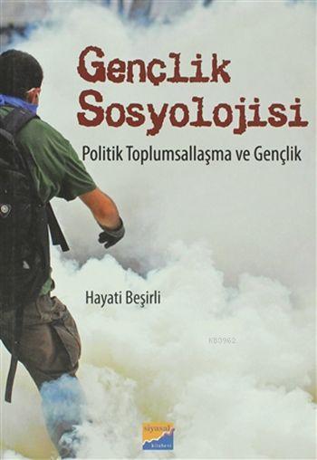 Gençlik Sosyolojisi; Politik Toplumsallaşma ve Gençlik
