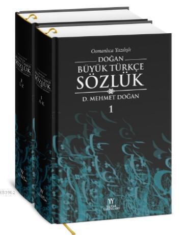 Osmanlıca Yazılışlı Doğan Büyük Türkçe Sözlük 2 cilt