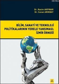Bilim, Sanayi ve Tek. Pol. Yerele Yansıması: İzmir Örneği