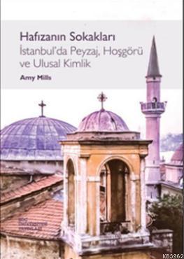 Hafızanın Sokakları; İstanbul'da Peyzaj, Hoşgörü ve Ulusal Kimlik