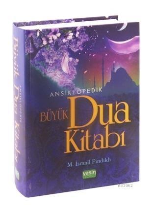 Ansiklopedik Büyük Dua Kitabı Türkçe Okunuşu ve Meali ile
