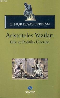 Aristoteles Yazıları -Etik ve Politika Üzerine