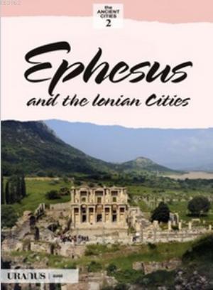 Ephesus and the İonian Cities; Efes ve İon Kentleri