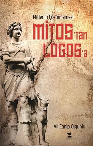 Mitos'tan Logos'a; Mitler'in Çözümlemesi