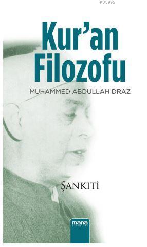 Kur'an Filozofu; Muhammed Abdullah Dıraz
