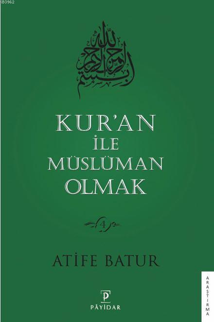 Kur'an İle Müslüman Olmak - 4