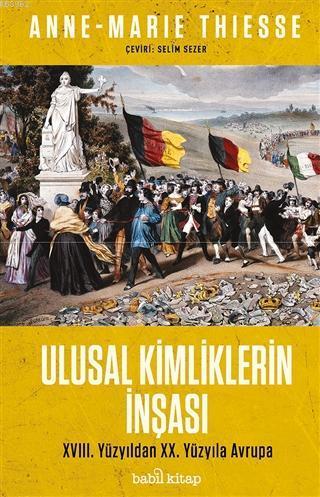Ulusal Kimliklerin İnşası; 18. Yüzyıldan 20. Yüzyıla Avrupa