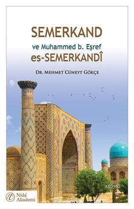 Semerkand ve Muhammed b. Eşref es-Semerkandî