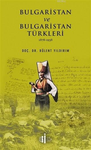 Bulgaristan ve Bulgaristan Türkleri; 1878 - 1938