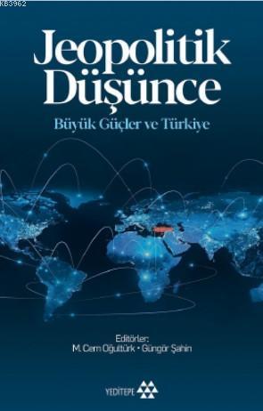 Jeopolitik Düşünce Büyük Güçler ve Türkiye