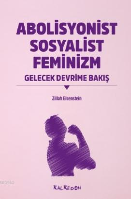 Abolisyonist Sosyalist Feminizm; Gelecek Devrime Bakış