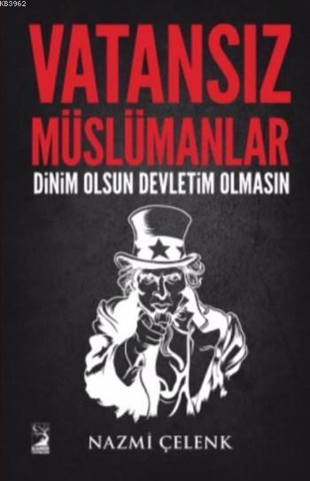 Vatansız Müslümanlar; Dinim Olsun Devletim Olmasın