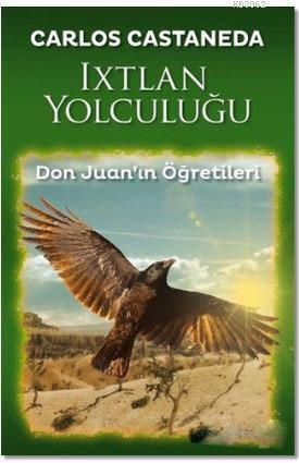 Ixtlan Yolculuğu; Don Juan'ın Öğretileri