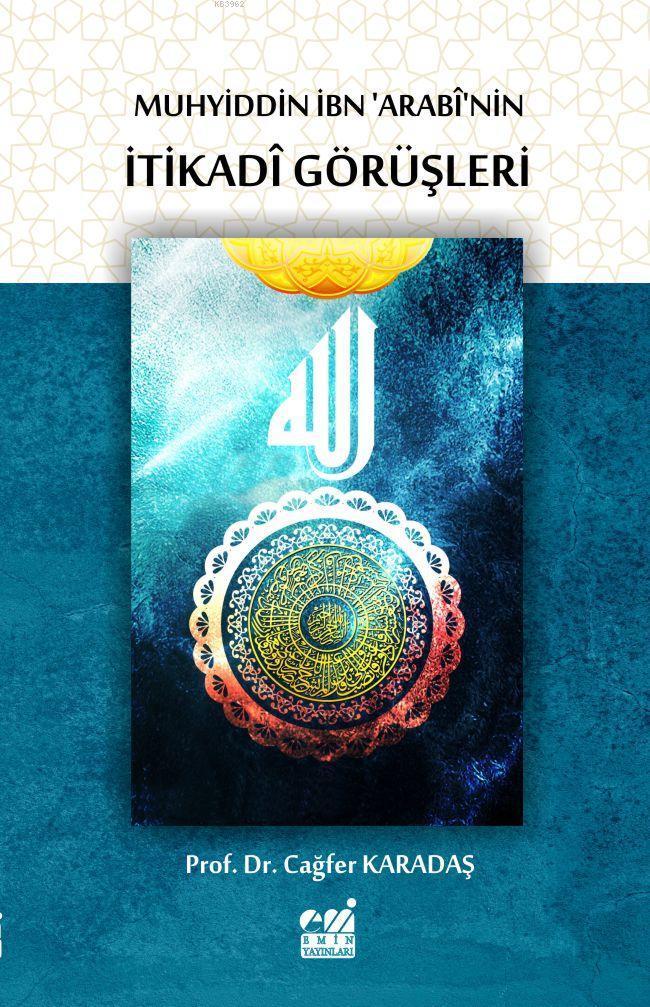 Muhyiddin İbn 'Arabî'nin İtikadî Görüşleri