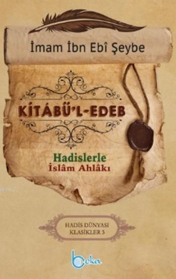 Kitabü'l Edeb; Hadislerle İslam Ahlakı