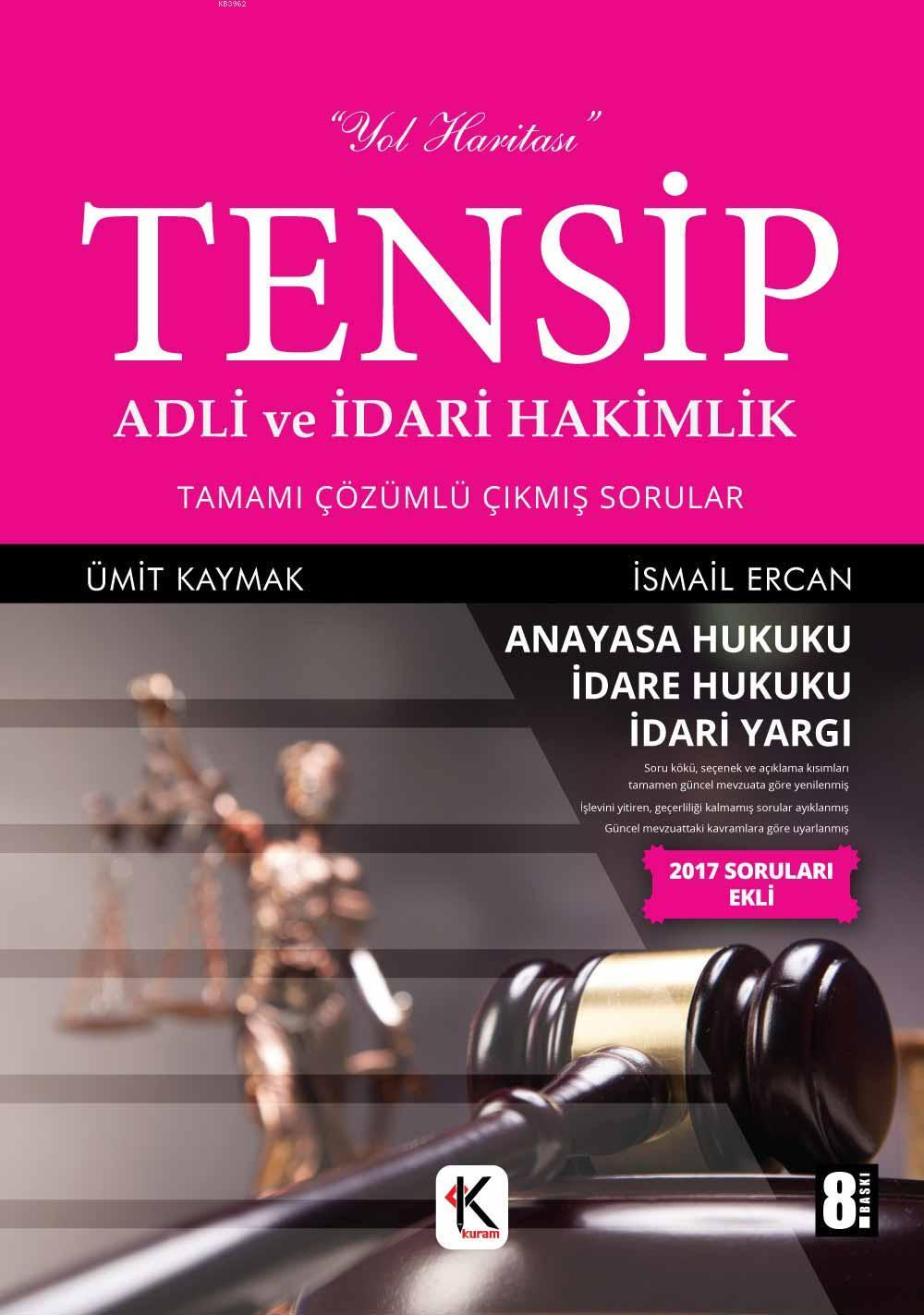 Tensip Adli ve İdari Hakimlik; Sorular-Anayasa Hukuku-İdare Hukuku-İdari Yargı