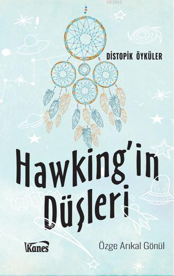 Hawking'in Düşleri; Distopik Öyküler