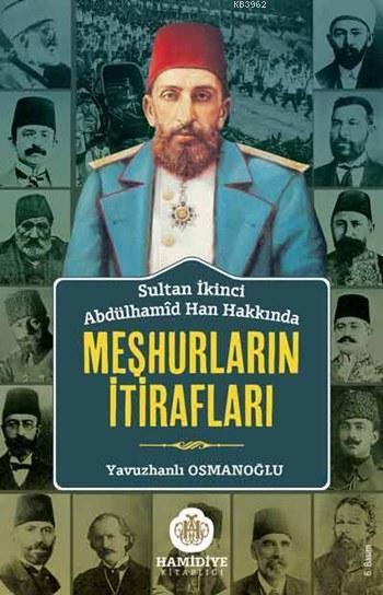 Sultan İkinci Abdülhamîd Han Hakkında Meşhurların İtirafları
