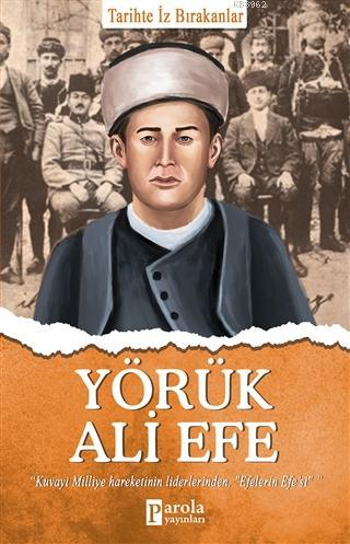 Yörük Ali Efe; Tarihte İz Bırakanlar