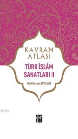 Türk İslâm Sanatları II