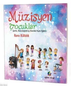 Müzisyen Çocuklar; Şarkılı, Bütünleştirilmiş Etkinlikli Müzik Eğitimi
