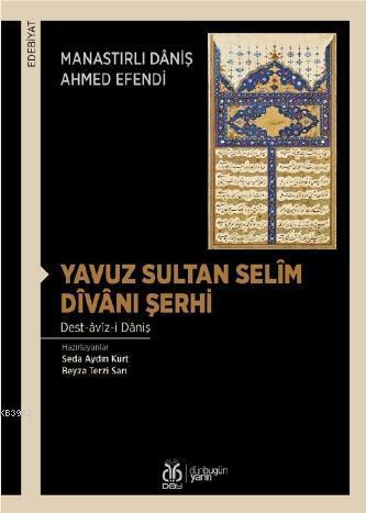 Yavuz Sultan Selîm Dîvânı Şerhi; Dest-âvîz-i Dâniş