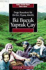 İki Buçuk Yaprak Çay; Doğu Karadeniz'de Devlet, Piyasa, Kimlik