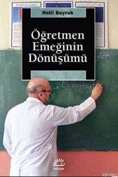 Öğretmen Emeğinin Dönüşümü
