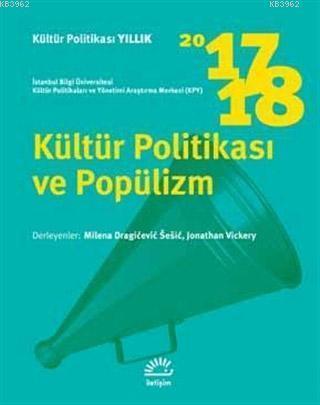 Kültür Politikası ve Popülizm 2017 - 2018