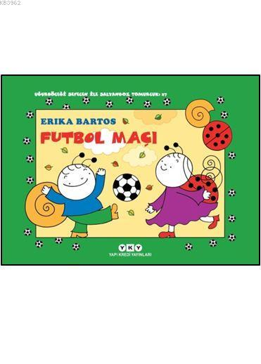 Futbol Maçı 27 - Uğurböceği Sevecen İle Salyangoz Tomurcuk