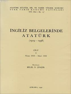 İngiliz Belgelerinde Atatürk (1919 -1938) Cilt 1