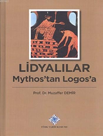 Lidyalılar: Mythos'tan Logos'a (Ciltli)