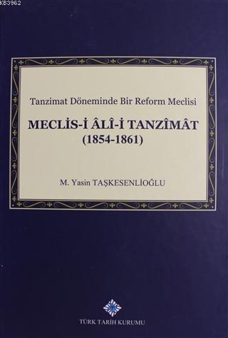 Meclis-i Ali-i Tanzimat (1854 - 1861); Tanzimat Döneminde Bir Reform Meclisi