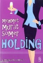 Holding; Şampanya Üçlemesi 1