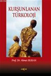 Kurşunlanan Türkoloji