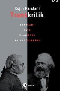 Transkritik; Kant ve Marx Üzerine