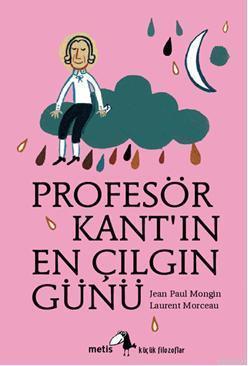 Profesör Kantın En Çılgın Günü